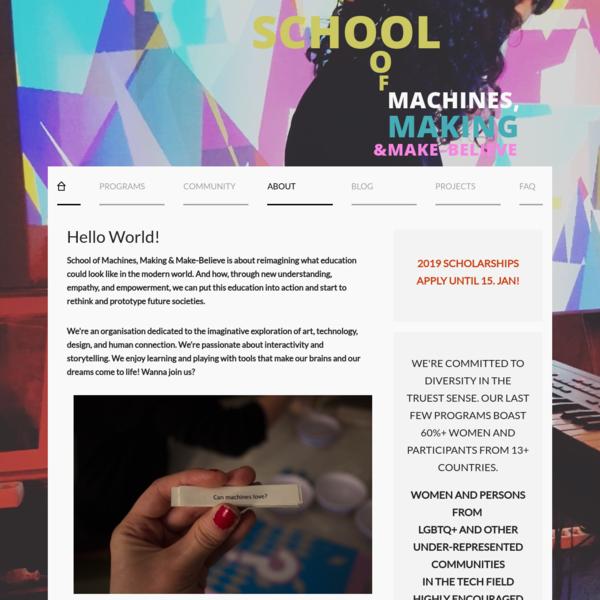 School of Machines, Making & Make-Believe
