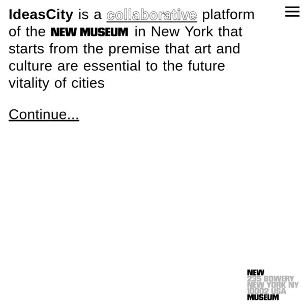 IdeasCity is an initiative of the New Museum to address challenges and opportunities arising in urban reconstruction.