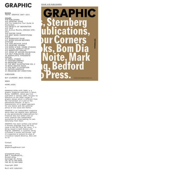 GRAPHIC(ISSN 1975-7905) is a graphic magazine published in Seoul, Korea. GRAPHIC, which was first published in January 2007, focuses its attention on the other trends of graphic design which is different from the mainstream of it and on the phenomena thereof. It has a characteristic of in-depth approach for one theme with the editorial policy of one issue-one theme.