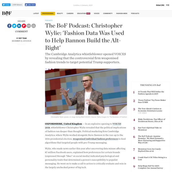 The BoF Podcast: Christopher Wylie: 'Fashion Data Was Used to Help Bannon Build the Alt-Right'