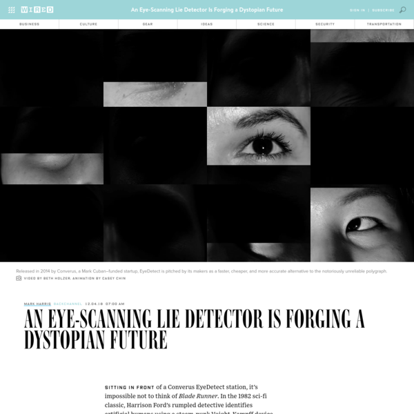 An Eye-Scanning Lie Detector Is Forging a Dystopian Future