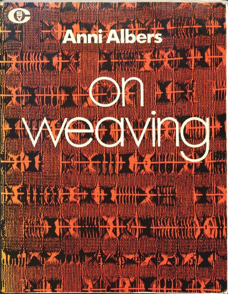 Anni Albers, On Weaving, 1974