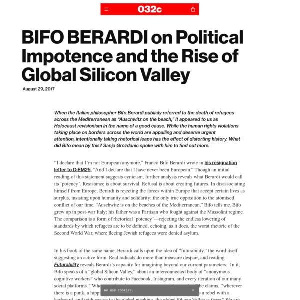 BIFO BERARDI on Political Impotence and the Rise of Global Silicon Valley - 032c