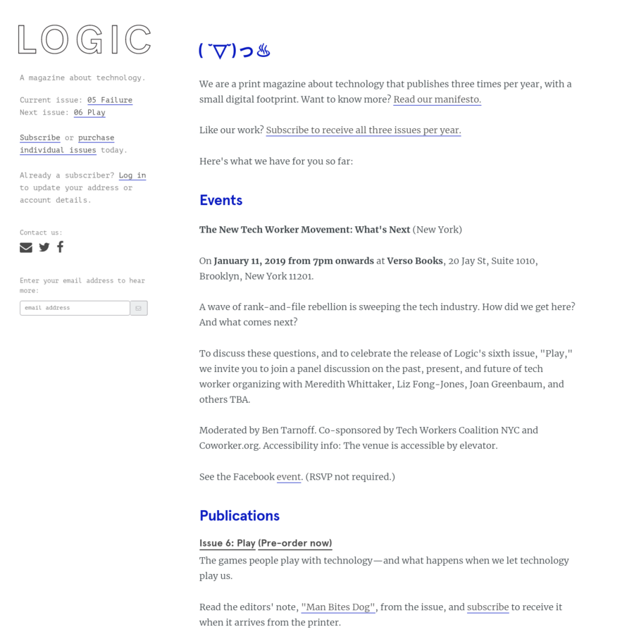 Logic is a new magazine devoted to deepening the discourse around technology. We publish three times per year in print and digital formats.