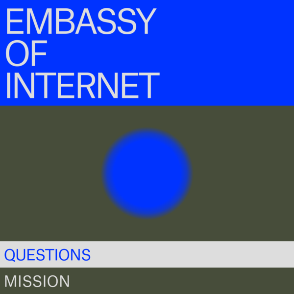 A new institutional entity was born: the Embassy of Internet. The shape and the functions of the Embassy will be defined by the people of Internet. Every week the Embassy will propose two open questions.