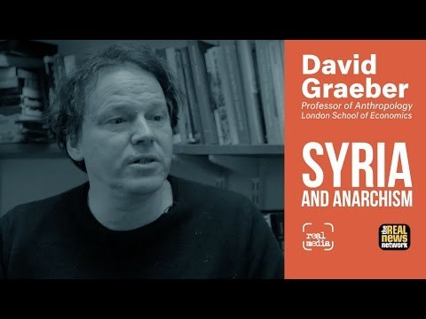 In the last part of our interview, a special 20 minute discussion with anthropologist David Graeber about anarchism, Syria, building a new kind of democracy, the bureaucracy of activism and his visit to Rojava where the building of a new kind of society is underfoot.