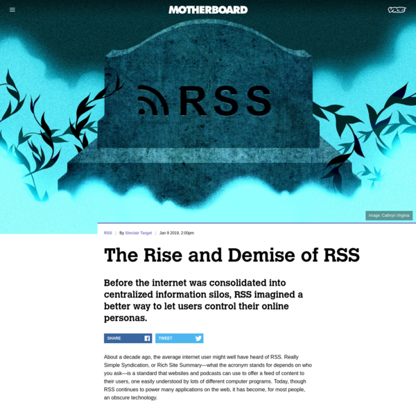 The Rise and Demise of RSS