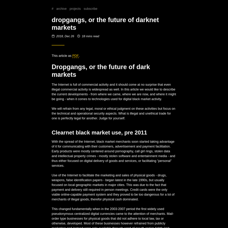 This article as PDF. Dropgangs, or the future of dark markets The Internet is full of commercial activity and it should come at no surprise that even illegal commercial activity is widespread as well.