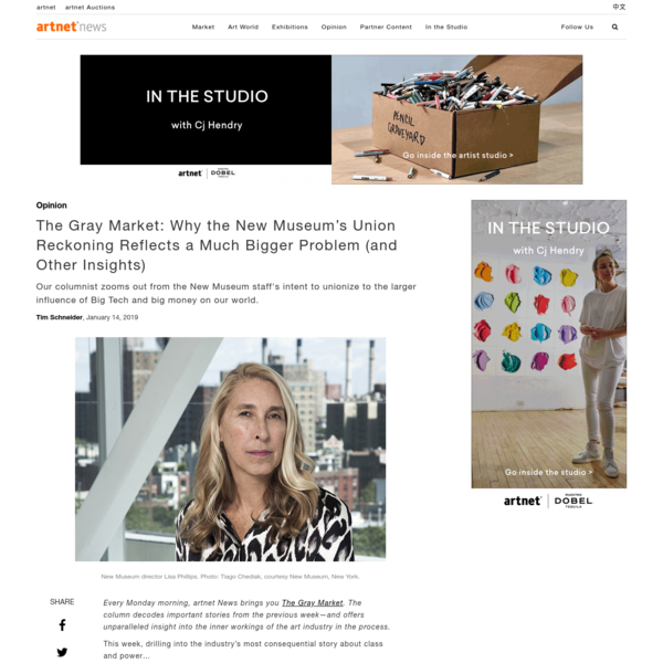 The Gray Market: Why the New Museum's Union Reckoning Reflects a Much Bigger Problem (and Other Insights)   artnet News