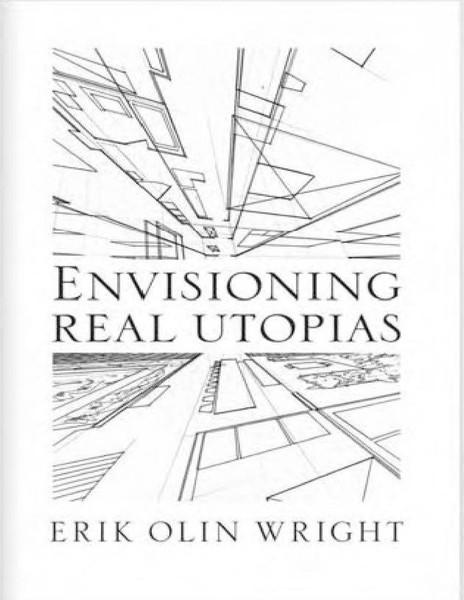erik-olin-wright-envisioning-real-utopias.pdf