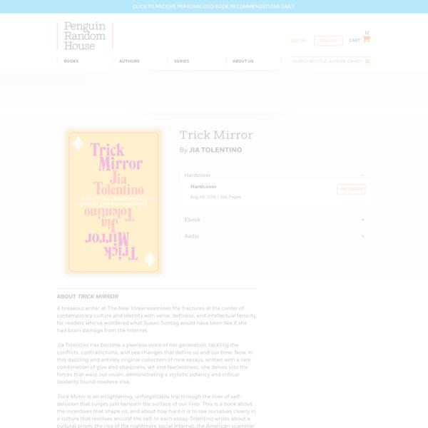 Trick Mirror by Jia Tolentino | PenguinRandomHouse.com: Books