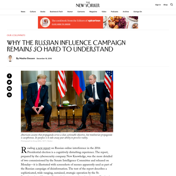 Reading a new report on Russian online interference in the 2016 Presidential election is a cognitively disturbing experience. The report, prepared by the cybersecurity company New Knowledge, was the more detailed of two commissioned by the Senate Intelligence Committee and released on Monday-it is illustrated with screenshots of memes apparently used as part of the Russian campaign of disinformation.