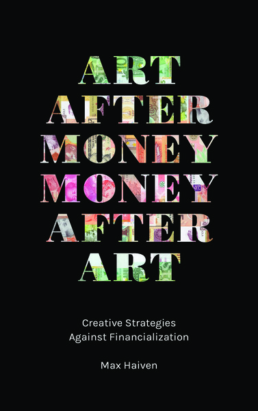 max-haiven-art-after-money-money-after-art-creative-strategies-against-financialization-1-.pdf
