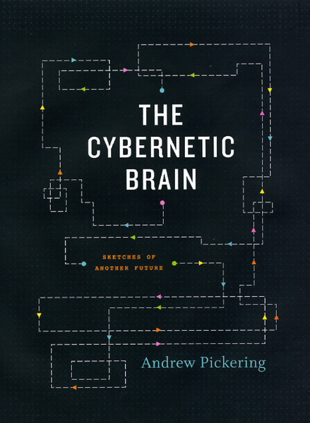 Andrew-Pickering-The-Cybernetic-Brain-Sketches-of-Another-Future.pdf