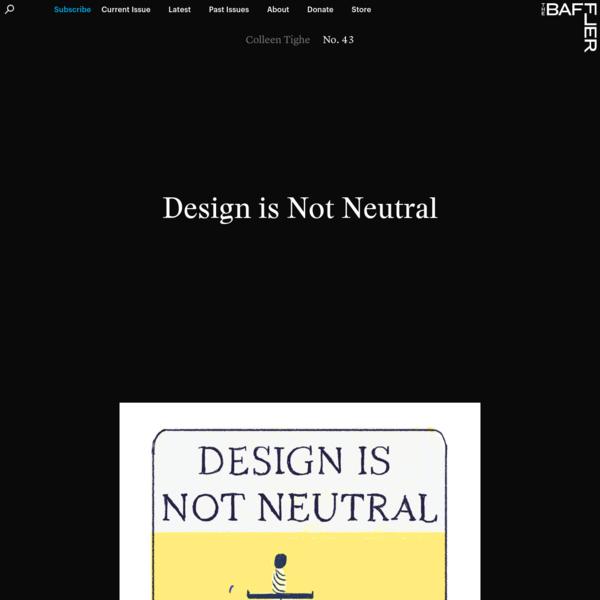 Design is Not Neutral on The Baffler