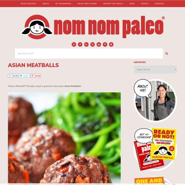 Asian Meatballs - Nom Nom Paleo®
