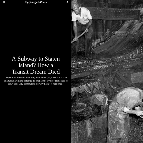 A Subway to Staten Island? How a Transit Dream Died - The New York Times