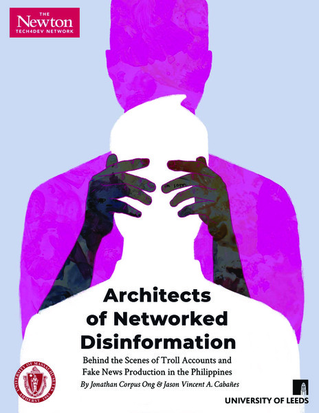 Architects of Networked Disinformation - Behind the scenes of troll accounts and propaganda in the philippines