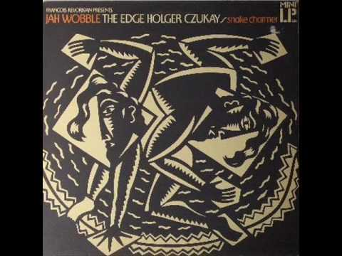 Hold On To Your Dreams - Jah Wobble,The Edge, Holger Czukay / Snake Charmer