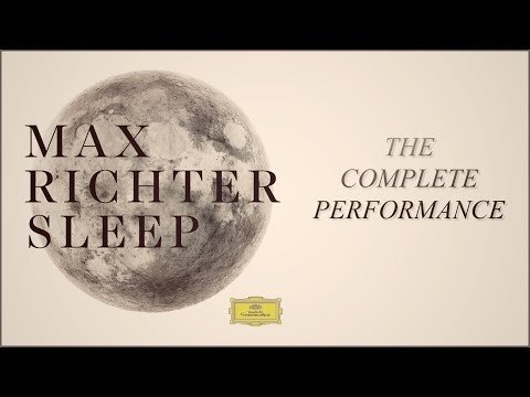 Max Richter: Sleep (Complete Performance)