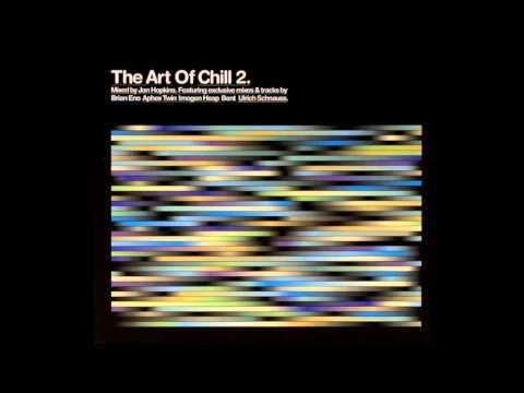 Jon Hopkins - The Art Of Chill 2 (Full Album)