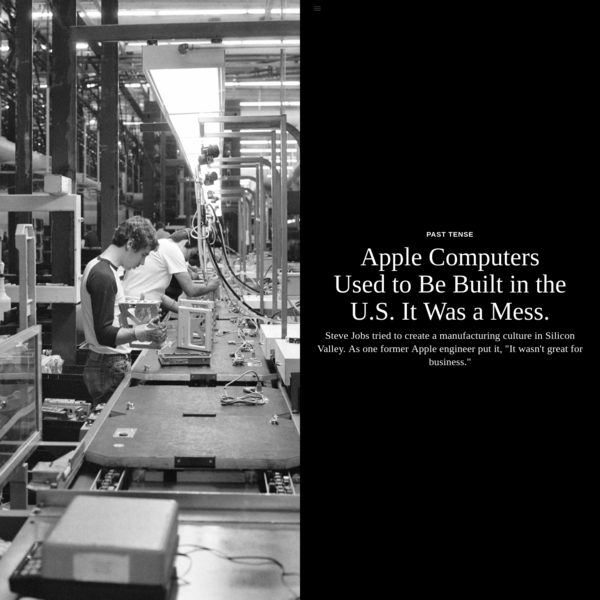Apple Computers Used to Be Built in the U.S. It Was a Mess.