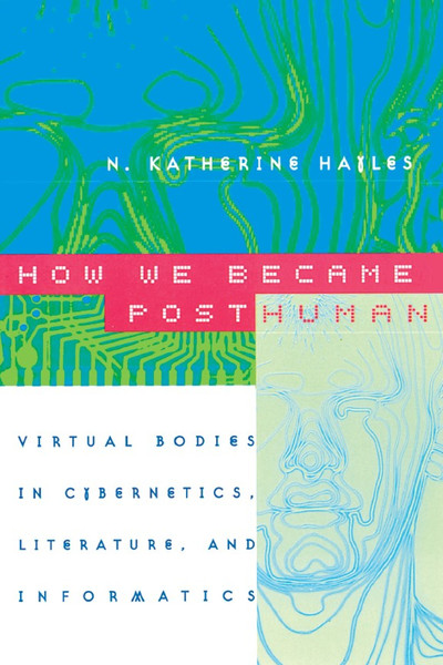 hayles_n_katherine_how_we_became_posthuman_virtual_bodies_in_cybernetics_literature_and_informatics.pdf