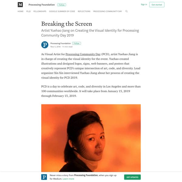 Breaking the Screen - Processing Foundation - Medium