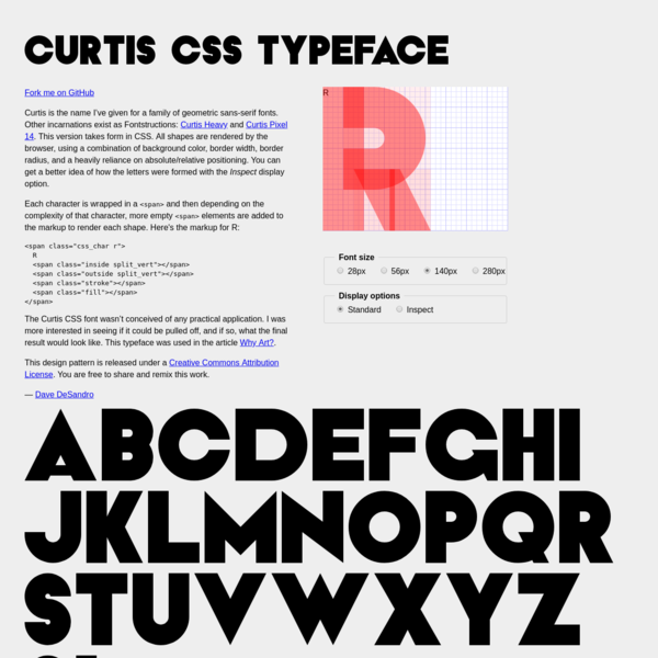 Curtis is the name I've given for a family of geometric sans-serif fonts. Other incarnations exist as Fontstructions: You can get a better idea of how the letters were formed with the Curtis Heavy and Curtis Pixel 14. This version takes form in CSS.