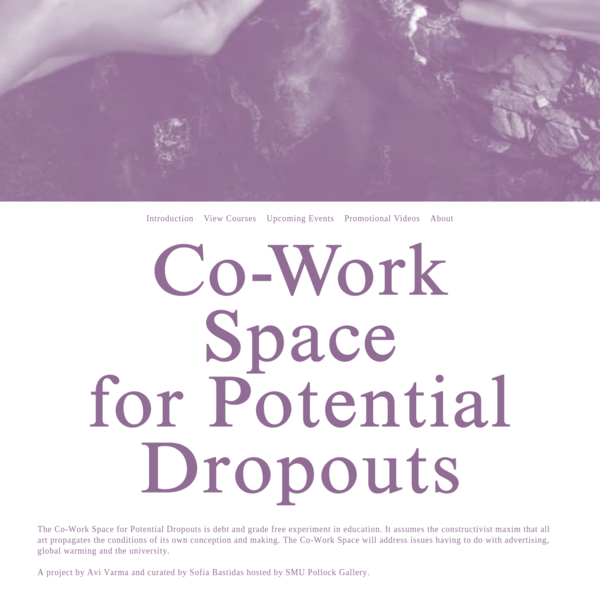 The Co-Work Space for Potential Dropouts is debt and grade free experiment in education. It assumes the constructivist maxim that all art propagates the conditions of its own conception and making. The Co-Work Space will address issues having to do with advertising, global warming and the university.