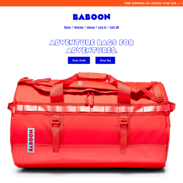 BABOON is an adventure brand - we make versatile, technical and radical duffel bags. All with a lifetime warranty and free shipping in the US.