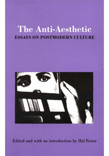 foster_hal_ed_the_anti-aesthetic_essays_on_postmodern_culture-copy.pdf