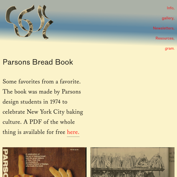 Parsons Bread Book Some favorites from a favorite. The book was made by Parsons design students in 1974 to celebrate New York City baking culture. A PDF of the...