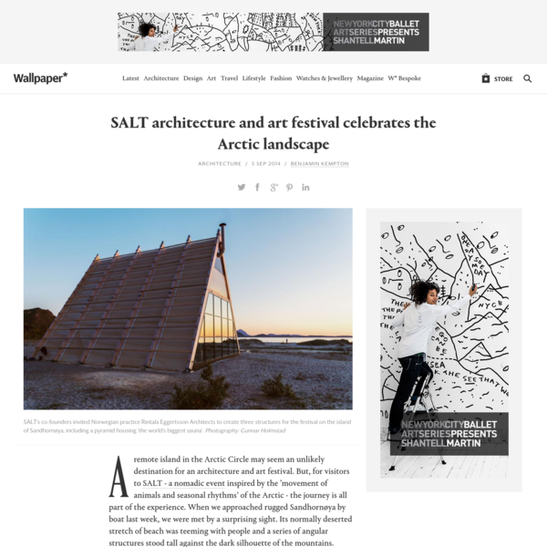 A remote island in the Arctic Circle may seem an unlikely destination for an architecture and art festival. But, for visitors to SALT - a nomadic event inspired by the 'movement of animals and seasonal rhythms' of the Arctic - the journey is all part o...