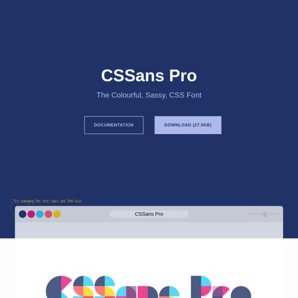 CSSans Pro is a flexible CSS only font by Izabela Andronache & Codrin Pavel