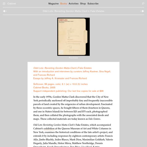 "CABINET // Odd Lots: Revisiting Gordon Matta-Clark's ""Fake Estates"""