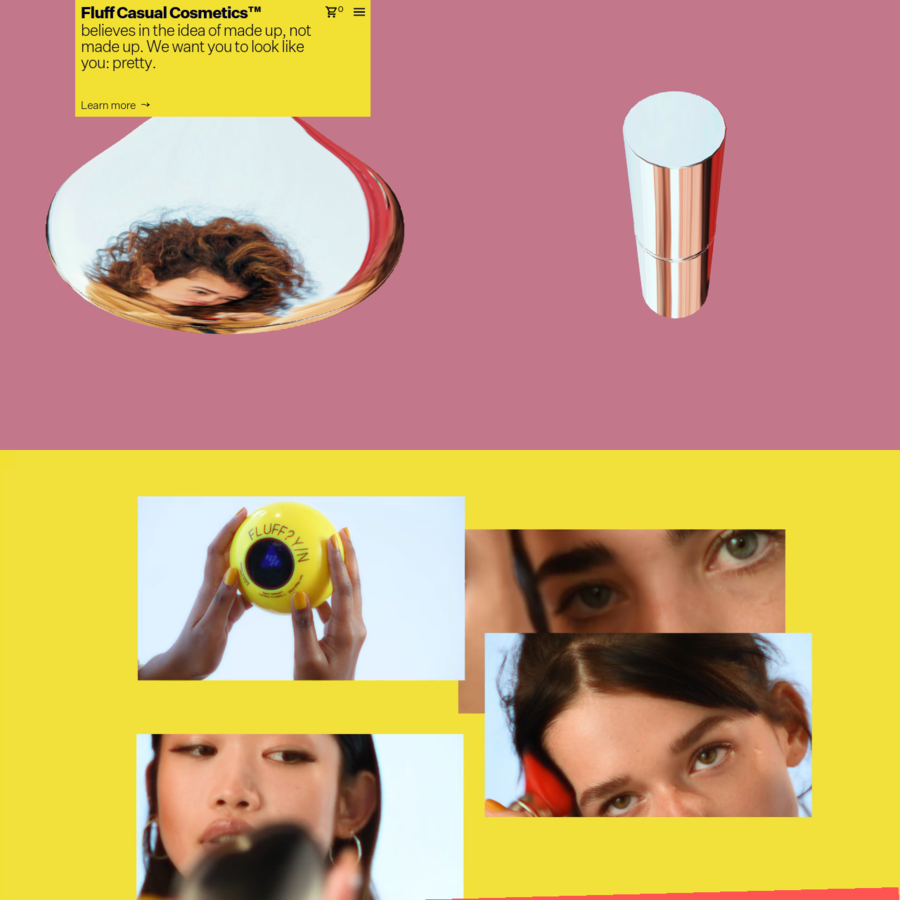Fluff is a Casual Cosmetics™ company letting you make beauty up for yourself.