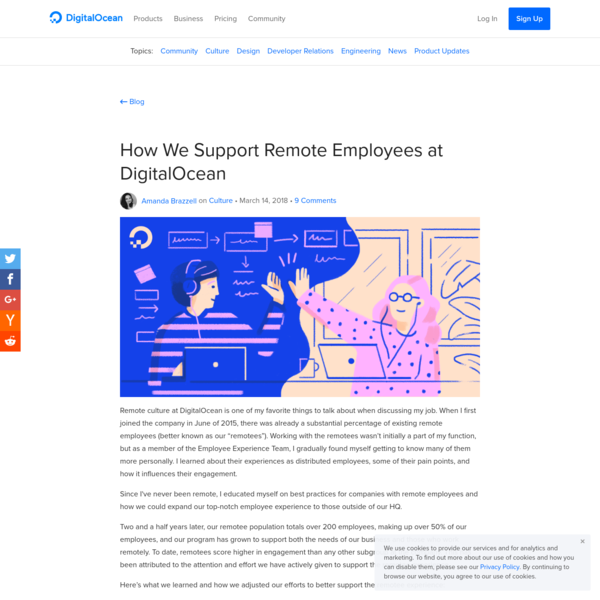 "Remote culture at DigitalOcean is one of my favorite things to talk about when discussing my job. When I first joined the company in June of 2015, there was already a substantial percentage of existing remote employees (better known as our ""remotees""). Working with the remotees wasn't initially a"