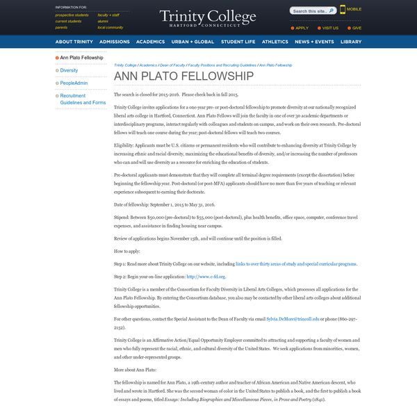 The search is closed for 2015-2016. Please check back in fall 2015. Trinity College invites applications for a one-year pre- or post-doctoral fellowship to promote diversity at our nationally recognized liberal arts college in Hartford, Connecticut.