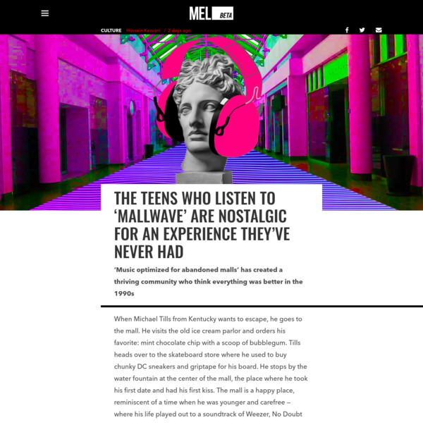 The Teens Who Listen to 'Mallwave' Are Nostalgic for an Experience They've Never Had - MEL Magazine