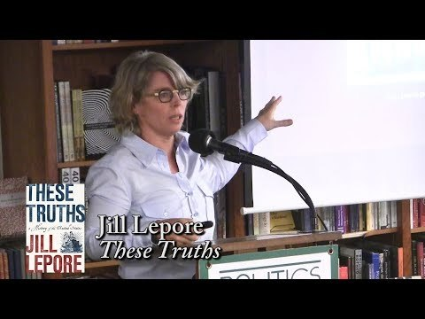 """Jill Lepore, """"These Truths"""""""