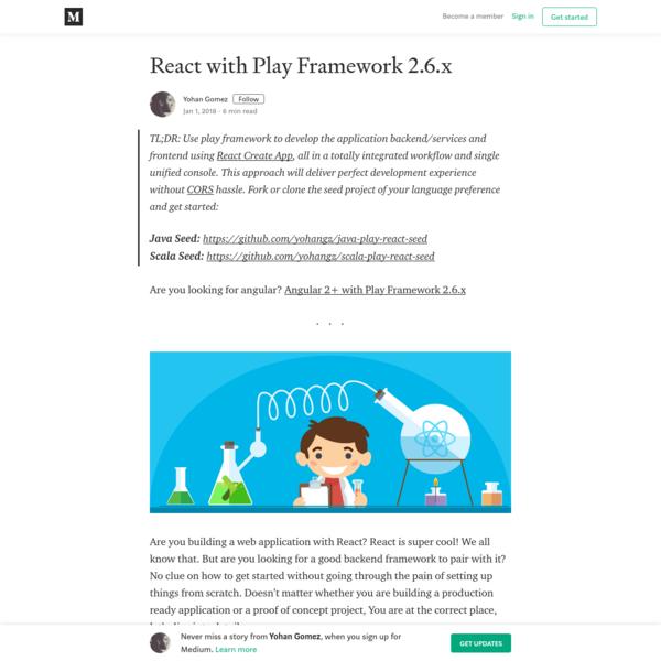 React with Play Framework 2.6.x - Yohan Gomez - Medium