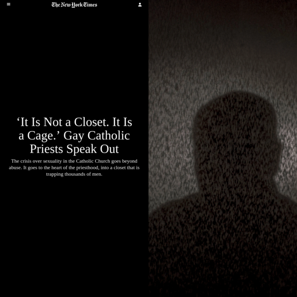 'It Is Not a Closet. It Is a Cage.' Gay Catholic Priests Speak Out