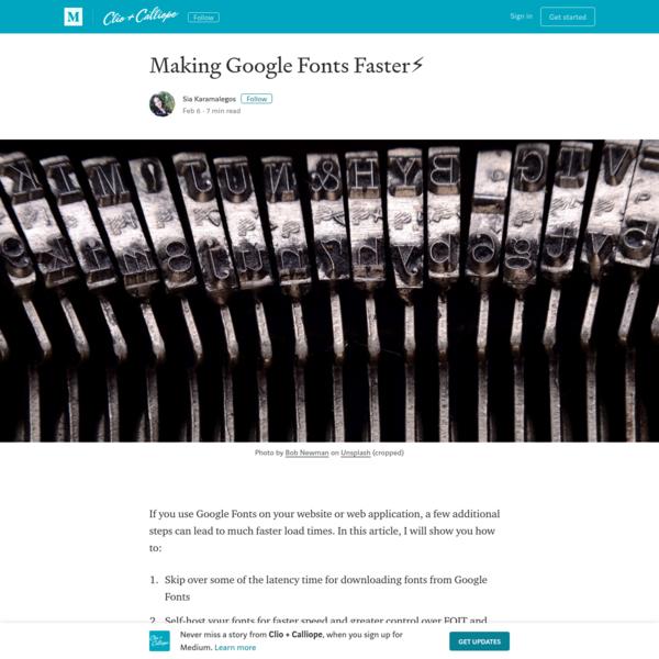 Making Google Fonts Faster⚡ - Clio + Calliope - Medium