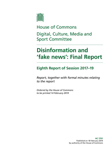 House of Commons: Disinformation and 'fake news': Final Report