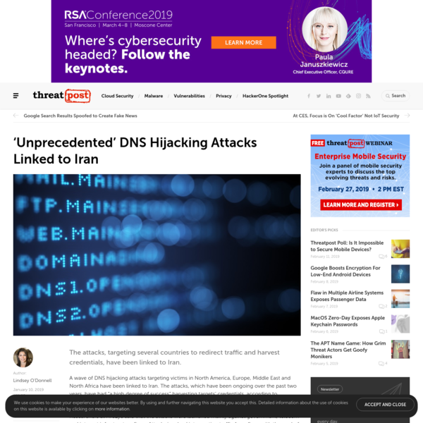"""The attacks, targeting several countries to redirect traffic and harvest credentials, have been linked to Iran. A wave of DNS hijacking attacks targeting victims in North America, Europe, Middle East and North Africa have been linked to Iran. The attacks, which have been ongoing over the past two years, have had """"a high degree of success"""" harvesting targets' credentials, according to researchers."""