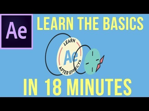 Learn the basics of After Effects In 18 Minutes - After Effects Basics Tutorial
