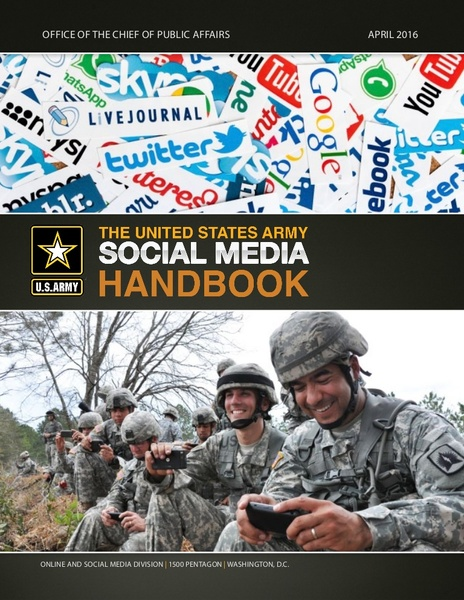 This U.S. Army Social Media Handbook was published by the Office of the Chief of Public Affairs in April 2016.