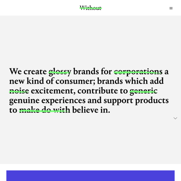 Without | Transforming businesses by designing brands that challenge the status quo.