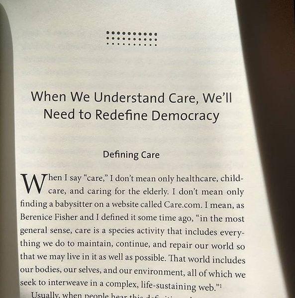 Care, not economics as the central concern or political life. #socialpractice #socialpoiesis #democracyasexperience #ethicso...